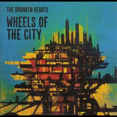 Wheels of the City mp3 Album by The Drunken Hearts