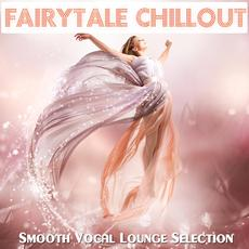 Fairytale Chillout: Smooth Vocal Lounge Selection mp3 Compilation by Various Artists