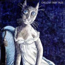 Chillout Fairy Tales mp3 Compilation by Various Artists