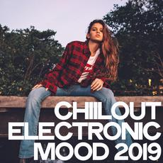 Chillout Electronic Mood 2019 mp3 Compilation by Various Artists