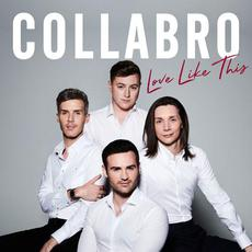 Love Like This (Deluxe Edition) mp3 Album by Collabro