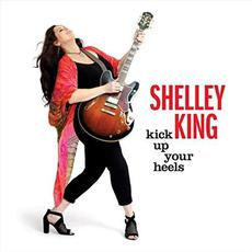 Kick Up Your Heels mp3 Album by Shelley King
