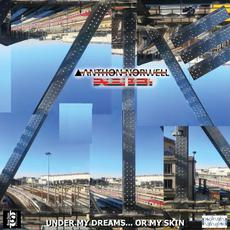 Under My Dream​.​.​. Or My Skin mp3 Album by Anthon Norwell Experiment