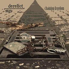 Chaining Freedom mp3 Album by Derelict Sun