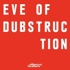 Eve Of Dubstruction mp3 Single by The Chemical Brothers