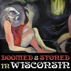 Doomed & Stoned in Wisconsin mp3 Compilation by Various Artists