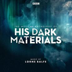 The Musical Anthology Of His Dark Materials: Music from the Television Series mp3 Soundtrack by Lorne Balfe