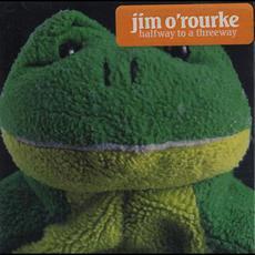 Halfway to a Threeway mp3 Album by Jim O'Rourke