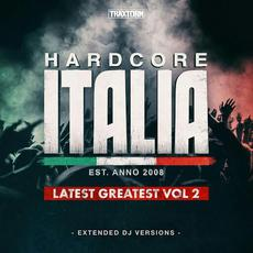 Hardcore Italia: Latest Greatest, Vol. 2 mp3 Compilation by Various Artists