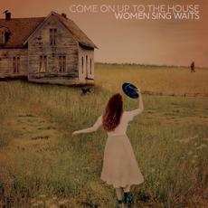 Come on Up to the House: Women Sing Waits mp3 Compilation by Various Artists