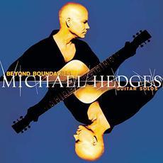 Beyond Boundaries: Guitar Solos mp3 Artist Compilation by Michael Hedges