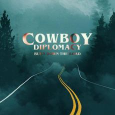 Burn Down The Road mp3 Album by Cowboy Diplomacy
