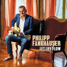 Let Life Flow mp3 Album by Philipp Fankhauser