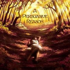 A Persuasive Reason mp3 Album by A Persuasive Reason