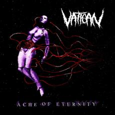 Ache of Eternity mp3 Album by Vatican