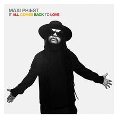 It All Comes Back To Love mp3 Album by Maxi Priest