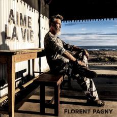 Aime la vie mp3 Album by Florent Pagny