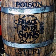Poison Stuff mp3 Album by Black River Sons