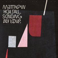 Sending My Love (Special Edition) mp3 Album by Matthew Halsall
