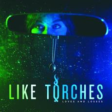 Loves and Losses mp3 Album by Like Torches