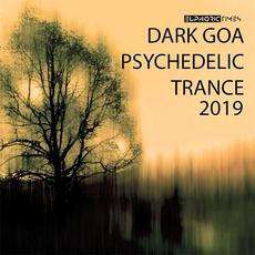 Dark Goa Psychedelic Trance 2019 mp3 Compilation by Various Artists