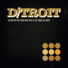 Let Me Put My Love into You B/W Let There Be Rock mp3 Single by D/troit