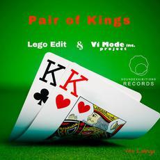 Pair Of Kings mp3 Single by LEGO EDIT & Vito Lalinga (Vi Mode Inc. Project)