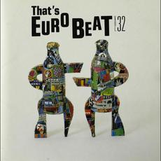 That's Eurobeat, Volume 32 mp3 Compilation by Various Artists