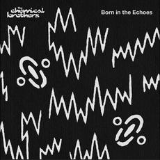 Born in the Echoes (Japanese Edition) mp3 Album by The Chemical Brothers