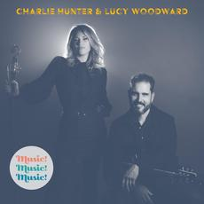 Music!Music!Music! mp3 Album by Charlie Hunter & Lucy Woodward