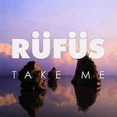 Take Me mp3 Remix by Rüfüs