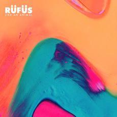Like an Animal (Remixes) mp3 Remix by Rüfüs