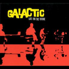 Late for the Future mp3 Album by Galactic