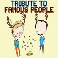 Tribute to Famous People mp3 Album by Pomplamoose