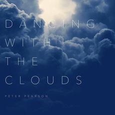 Dancing With The Clouds mp3 Album by Peter Pearson