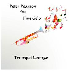 Trumpet Lounge (feat. Tim Gelo) mp3 Album by Peter Pearson