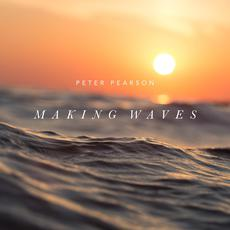 Making Waves mp3 Album by Peter Pearson