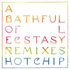 A Bath Full of Ecstasy Remixes mp3 Album by Hot Chip
