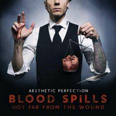 Blood Spills Not Far From the Wound mp3 Album by Aesthetic Perfection