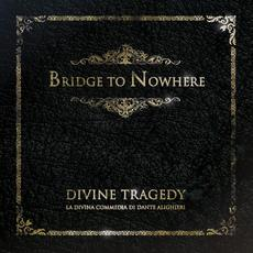 Divine Tragedy mp3 Album by Bridge to Nowhere