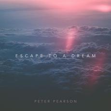 Escape To A Dream mp3 Album by Peter Pearson