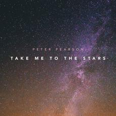 Take Me To The Stars mp3 Album by Peter Pearson