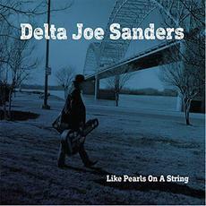 Like Pearls On A String mp3 Album by Delta Joe Sanders