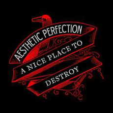 A Nice Place to Destroy mp3 Single by Aesthetic Perfection