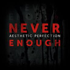 Never Enough mp3 Single by Aesthetic Perfection