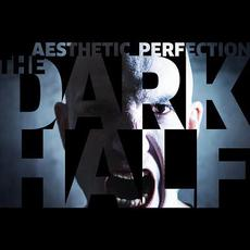 The Dark Half mp3 Single by Aesthetic Perfection