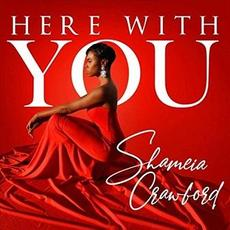 Here with You mp3 Album by Shameia Crawford