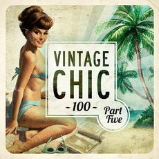 Vintage Chic 100: Part Five mp3 Compilation by Various Artists