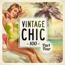 Vintage Chic 100: Part Four mp3 Compilation by Various Artists
