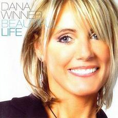 Beautiful Life mp3 Album by Dana Winner